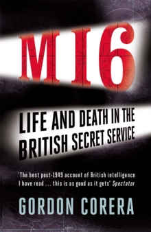 MI6 : Life and Death in the British Secret Service, Paperback Book