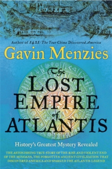 The Lost Empire of Atlantis : History's Greatest Mystery Revealed, Paperback / softback Book