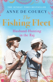 The Fishing Fleet : Husband-Hunting in the Raj, Paperback / softback Book