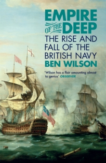 Empire of the Deep : The Rise and Fall of the British Navy, Paperback Book