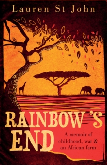 Rainbow's End : A Memoir of Childhood, War and an African Farm, Paperback / softback Book