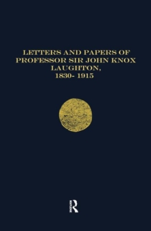 Letters and Papers of Professor Sir John Knox Laughton 1830-1915, Hardback Book
