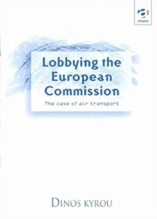 Lobbying the European Commission : The Case of Air Transport, Hardback Book