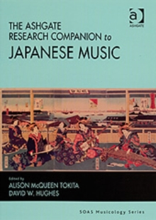 The Ashgate Research Companion to Japanese Music, Hardback Book