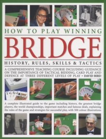 How to Play Winning Bridge : History, Rules, Skills and Tactics, Hardback Book