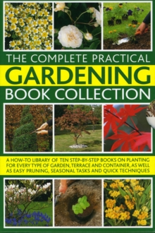 The Complete Gardening Book Box : Everything You Need to Know to Create and Maintain a Stunning Garden Throughout the Year, with 10 Inspirational and Practical Books, Hardback Book