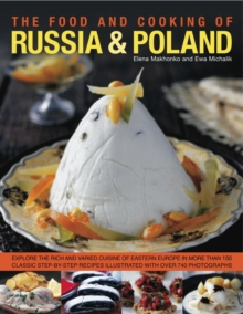 Food and Cooking of Russia & Poland, Hardback Book