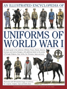 Illustrated Encyclopedia of Uniforms of World War I, Hardback Book