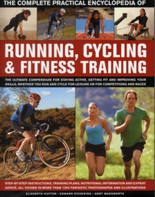 Complete Practical Encyclopedia of Running, Cycling & Fitness Training, Hardback Book