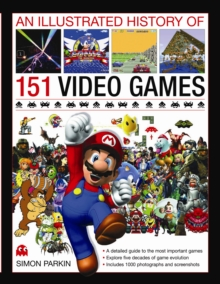 Illustrated History of 151 Videogames, Hardback Book