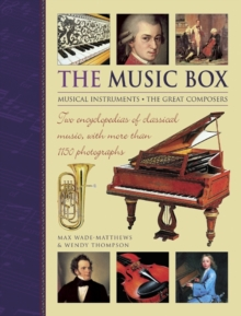 The Music Box: Musical Instruments and the Great Composers : Two Encyclopedias of Classical Music, with More Than 1150 Photographs, Hardback Book
