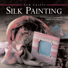 New Crafts: Silk Painting, Hardback Book