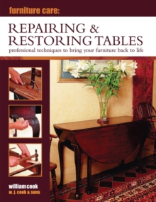 Furniture Care: Repairing & Restoring Tables, Hardback Book