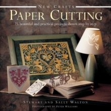 New Crafts: Paper Cutting : 25 Beautiful and Practical Projects Shown Step by Step, Hardback Book