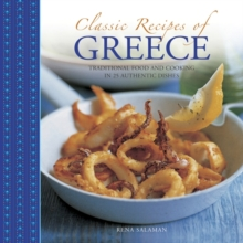 Classic Recipes of Greece : Traditional Food and Cooking in 25 Authentic Dishes, Hardback Book