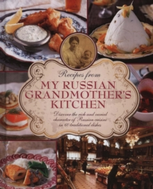Recipes from My Russian Grandmother's Kitchen, Hardback Book