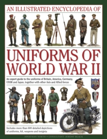 An Illustrated Encyclopedia of Uniforms of World War II, Hardback Book