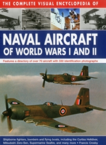 Complete Visual Encyclopedia of Naval Aircraft of World Wars I and II, Hardback Book