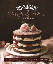No Sugar Desserts and Baking Book, Hardback Book