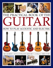 Practical Book of the Guitar: How to Play Acoustic and Electric, Hardback Book