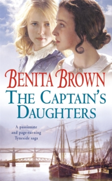The Captain's Daughters : A Passionate and Page-Turning Tyneside Saga, Paperback Book