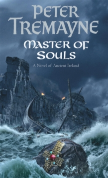 Master Of Souls (Sister Fidelma Mysteries Book 16) : A chilling historical mystery of secrecy and danger, Paperback / softback Book