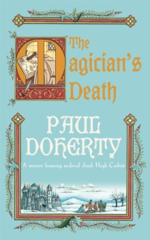 The Magician's Death (Hugh Corbett Mysteries, Book 14) : A twisting medieval mystery of intrigue and suspense, Paperback Book