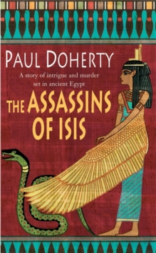 The Assassins of Isis (Amerotke Mysteries, Book 5) : A gripping mystery of Ancient Egypt, Paperback Book
