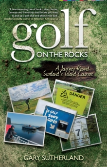 Golf on the Rocks : A Journey Round Scotland's Island Courses, Paperback Book