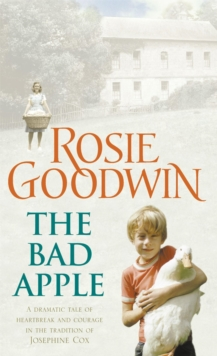 The Bad Apple : A Powerful Saga of Surviving and Loving Against the Odds, Paperback Book