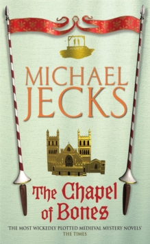 The Chapel of Bones (Knights Templar Mysteries 18), Paperback Book