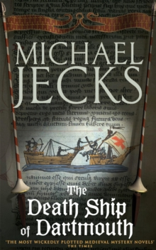 The Death Ship of Dartmouth (Knights Templar Mysteries 21) : A fascinating murder mystery from 14th-century Devon, Paperback Book