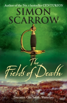 The Fields of Death (Wellington and Napoleon 4), Paperback / softback Book