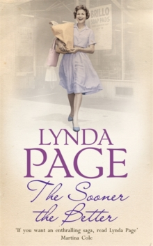 The Sooner The Better : An engrossing saga of love, friendship and betrayal, Paperback Book