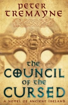 The Council of the Cursed (Sister Fidelma Mysteries Book 19) : A deadly Celtic mystery of political intrigue and corruption, Paperback / softback Book