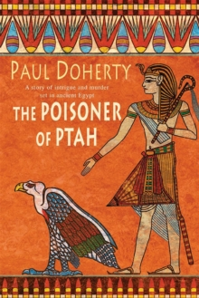 The Poisoner of Ptah (Amerotke Mysteries, Book 6) : A deadly killer stalks the pages of this gripping mystery, Paperback / softback Book