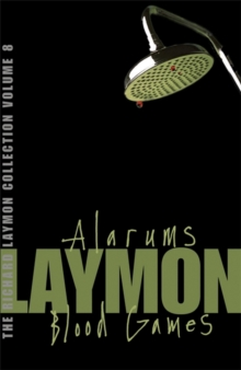 The Richard Laymon Collection : Alarums & Blood Games v. 8, Paperback Book