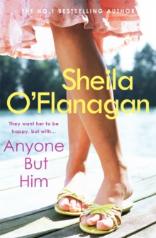 Anyone but Him : A touching story about love, heartache and family ties, Paperback / softback Book