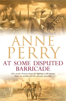 At Some Disputed Barricade (World War I Series, Novel 4) : A magnificent novel of murder and espionage during the dark days of war, Paperback Book