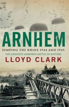 Arnhem: Jumping the Rhine 1944 & 1945, Paperback Book