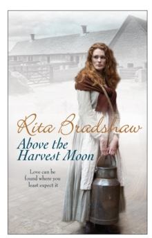 Above The Harvest Moon : Love can be found where you least expect it..., Paperback / softback Book