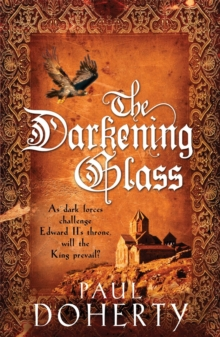 The Darkening Glass (Mathilde of Westminster Trilogy, Book 3) : Murder, mystery and mayhem in the court of Edward II, Paperback / softback Book