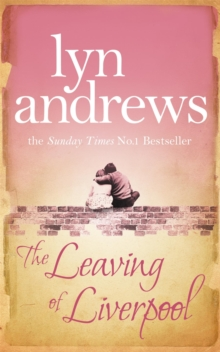 The Leaving of Liverpool : Two sisters face battles in life and love, Paperback Book