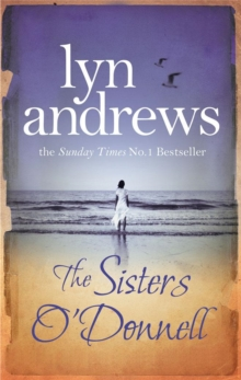 The Sisters O'Donnell : A moving saga of the power of family ties, Paperback / softback Book