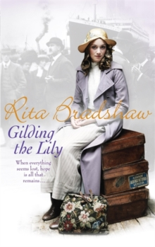 Gilding the Lily : A captivating saga of love, sisters and tragedy, Paperback / softback Book