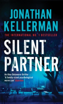 Silent Partner (Alex Delaware series, Book 4) : A dangerously exciting psychological thriller, Paperback / softback Book
