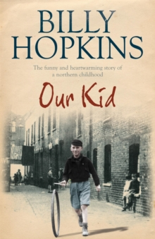 Our Kid (The Hopkins Family Saga, Book 3) : The funny and heart-warming story of a northern childhood, Paperback Book