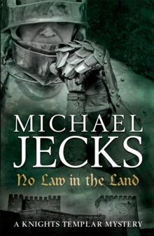 No Law in the Land (Knights Templar Mysteries 27) : A gripping medieval mystery of intrigue and danger, Paperback / softback Book