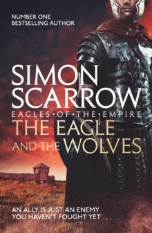 The Eagle and the Wolves (Eagles of the Empire 4) : Cato & Macro: Book 4, EPUB eBook