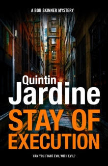Stay of Execution (Bob Skinner series, Book 14) : Evil stalks the pages of this gripping Edinburgh crime thriller, EPUB eBook